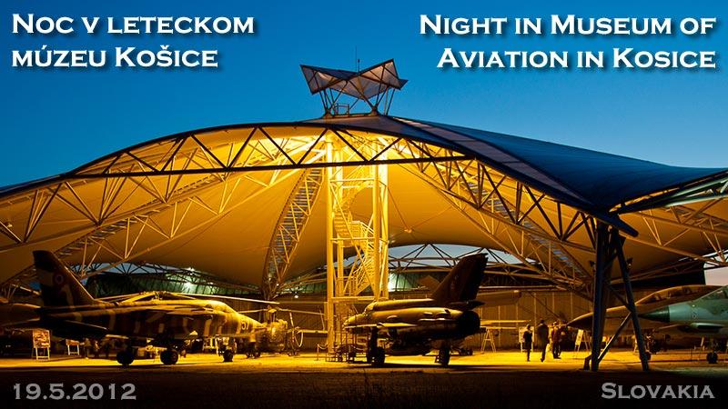 Noc v leteckom múzeu Košice 2012